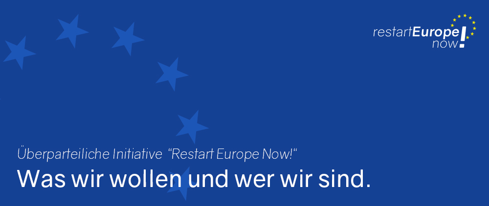 "Überparteiliche Initiative ""Restart Europe Now!"""