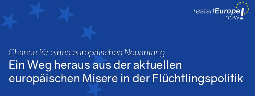 Ein Weg heraus aus der aktuellen europäischen Misere in der Flüchtlingspolitik